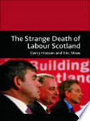 Strange Death of Labour Scotland And Asks Is Labour S Decline Irreversible?