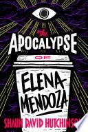 The Apocalypse of Elena Mendoza Book PDF
