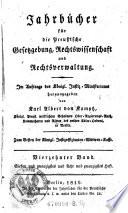 Jahrbücher für die Preußische Gesetzgebung, Rechtswissenschaft und Rechtsverwaltung ... hrsg. von Karl Albert von Kamptz (etc.)