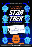 A Field Guide to the Aliens of Star Trek