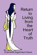 Return to Living from the Heart of Truth
