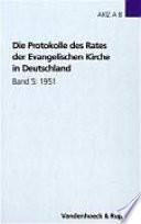 Die Protokolle des Rates der Evangelischen Kirche in Deutschland: 1951
