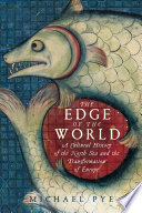 The Edge of the World  A Cultural History of the North Sea and the Transformation of Europe