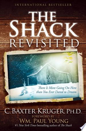 The Shack Revisited: There Is More Going On Here than You Ever Dared to Dream - ISBN:9781455516810