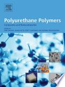 Polyurethane Polymers  Composites and Nanocomposites