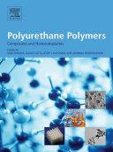 Polyurethane Polymers Composites And Nanocomposites book