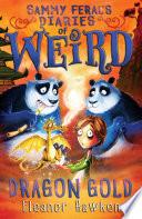 Sammy Feral's Diaries of Weird: Dragon Gold