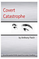 Covert Catastrophe