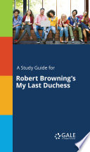 A Study Guide for Robert Browning s My Last Duchess