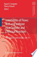 Instabilities of Flows  With and Without Heat Transfer and Chemical Reaction