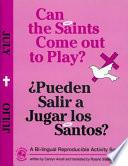 Can the Saints Come Out to Play  Pueden Salir a Jugar Los Santos   July