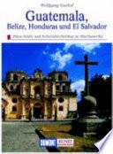 Guatemala, Belize, Honduras und El Salvador