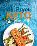 Air Fryer Keto Cookbook