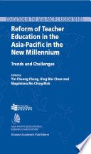 Reform of Teacher Education in the Asia Pacific in the New Millennium