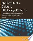 PHP Architect s Guide to PHP Design Patterns