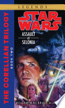 Assault at Selonia  Star Wars Legends  The Corellian Trilogy