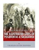The Illustrated Lives of Pocahontas and Sacagawea