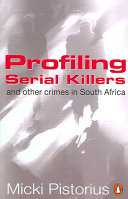 Profiling Serial Killers and Other Crimes in South Africa