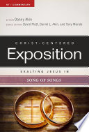 Exalting Jesus In Song Of Songs : christ-centered exposition commentary series. this series...
