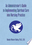 An Administrator s Guide to Implementing Spiritual Care into Nursing Practice