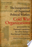 The Inauguration of    Organized Political Warfare
