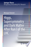 Higgs  Supersymmetry and Dark Matter After Run I of the LHC