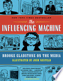 The Influencing Machine  Brooke Gladstone on the Media