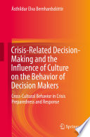 Crisis Related Decision Making And The Influence Of Culture On The Behavior Of Decision Makers