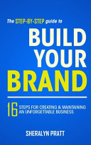 The Step By Step Guide to Build Your Brand