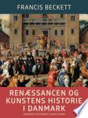 Ren  ssancen og kunstens historie i Danmark