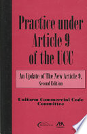 Practice Under Article 9 of the Uniform Commercial Code