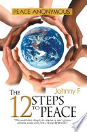 Peace Anonymous The 12 Steps To Peace