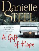 A Gift of Hope Memoir His Bright Light Danielle Steel Opened