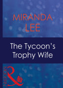The Tycoon s Trophy Wife  Mills   Boon Modern   Wives Wanted  Book 2