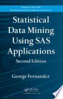 Ebook Statistical Data Mining Using SAS Applications, Second Edition Epub George Fernandez Apps Read Mobile