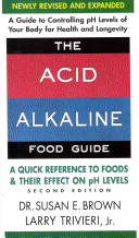 The Acid Alkaline Food Guide   Second Edition