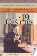 Groundbreaking Scientific Experiments, Inventions, and Discoveries of the 19th Century