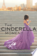 The Cinderella Moment by Jennifer Kloester