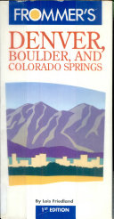 Frommer s City Guide to Denver  Boulder and Colorado Springs