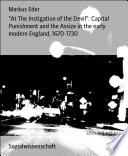 At The Instigation Of The Devil Capital Punishment And The Assize In The Early Modern England 1670 1730