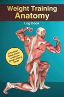 Weight Training Anatomy Log Book