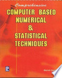 Computer Based Numerical   Statistical Techniques