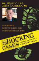 Shocking Cases from Dr. Henry Lee's Forensic Files