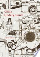 "China Underground : 21st-century china—""a seamless portrait of a complex..."