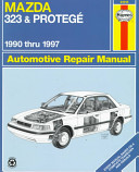 Mazda 323 And Proteg Automotive Repair Manual