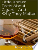 Little Known Facts About Cigars And Why They Matter