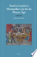 Santé et société à Montpellier à la fin du Moyen Âge