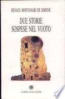 Due storie sospese nel vuoto