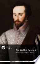 Delphi Complete Poetical Works of Sir Walter Raleigh  Illustrated