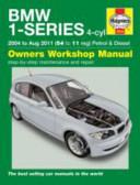 Bmw 1 Series 4 Cyl Petrol And Diesel 04 11 Owners Workshop Manual